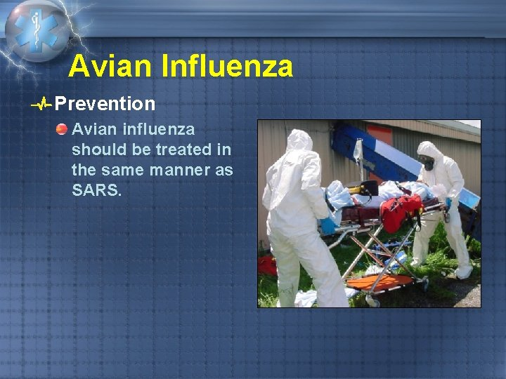 Avian Influenza Prevention Avian influenza should be treated in the same manner as SARS.