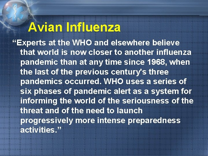 """Avian Influenza """"Experts at the WHO and elsewhere believe that world is now closer"""