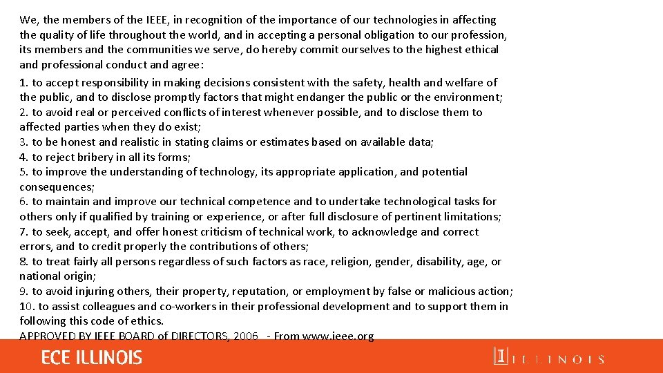 We, the members of the IEEE, in recognition of the importance of our technologies