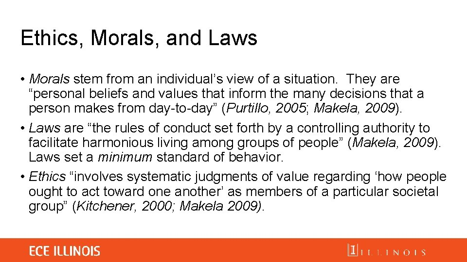 Ethics, Morals, and Laws • Morals stem from an individual's view of a situation.