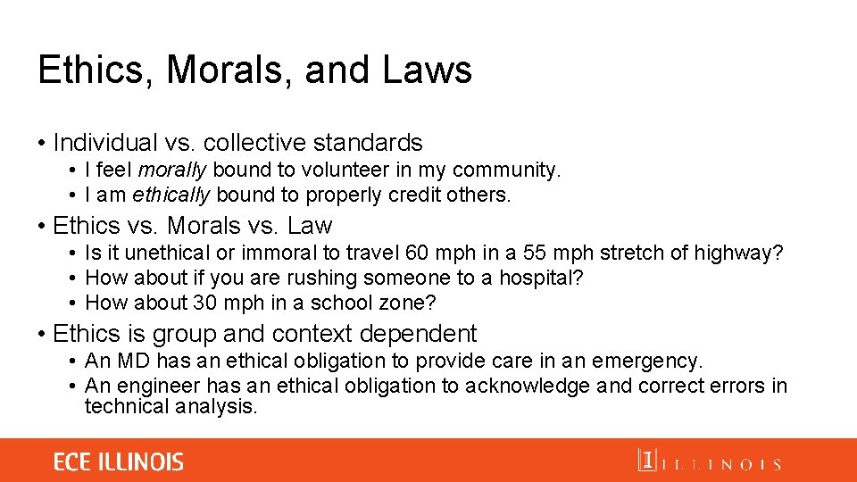 Ethics, Morals, and Laws • Individual vs. collective standards • I feel morally bound