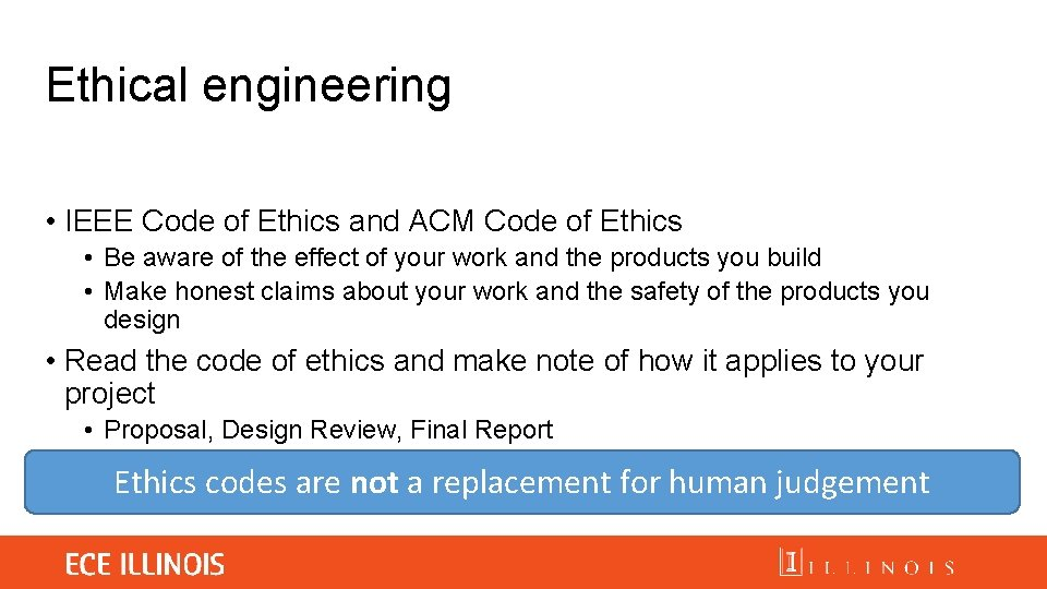 Ethical engineering • IEEE Code of Ethics and ACM Code of Ethics • Be
