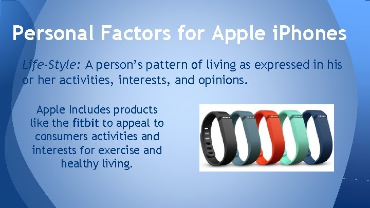 Personal Factors for Apple i. Phones Life-Style: A person's pattern of living as expressed