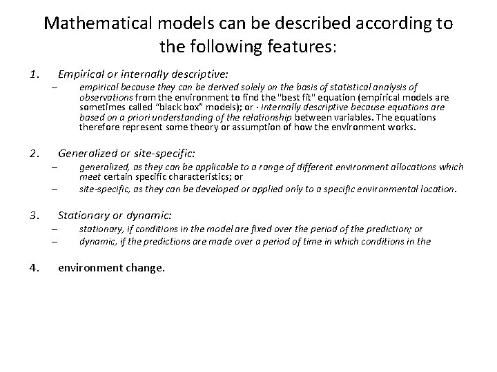 Mathematical models can be described according to the following features: 1. 2. – –