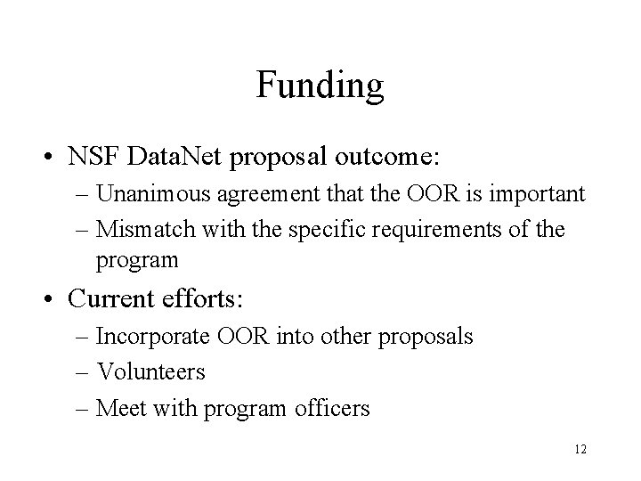 Funding • NSF Data. Net proposal outcome: – Unanimous agreement that the OOR is