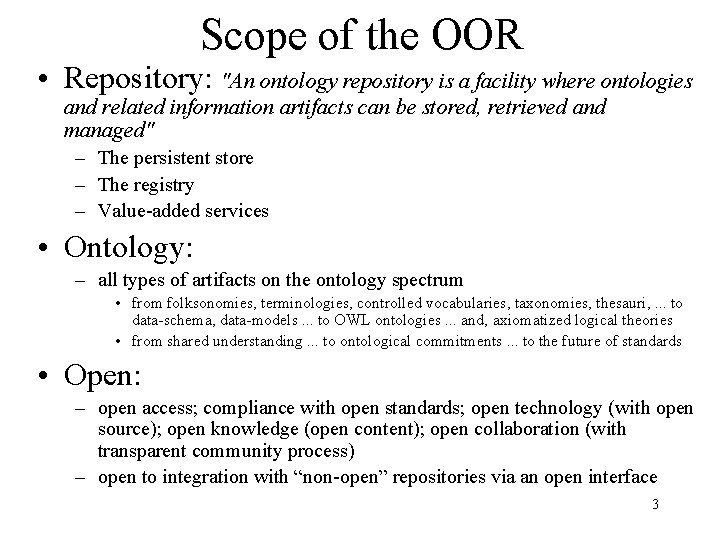 """Scope of the OOR • Repository: """"An ontology repository is a facility where ontologies"""