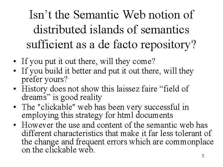 Isn't the Semantic Web notion of distributed islands of semantics sufficient as a de