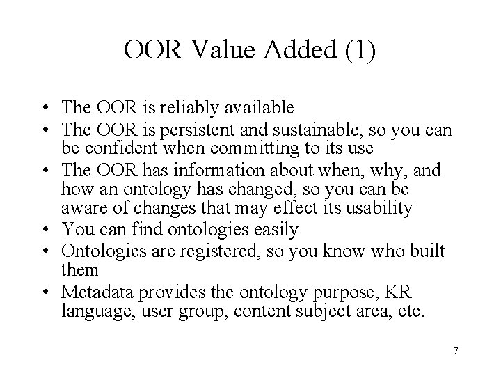 OOR Value Added (1) • The OOR is reliably available • The OOR is