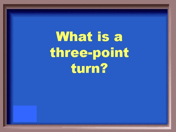 What is a three-point turn?