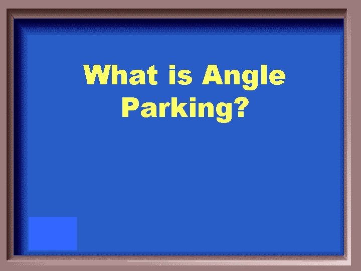 What is Angle Parking?