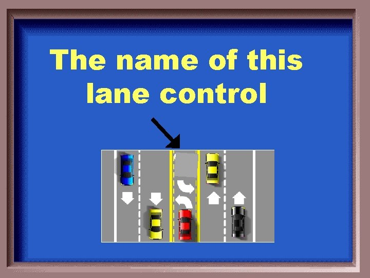The name of this lane control