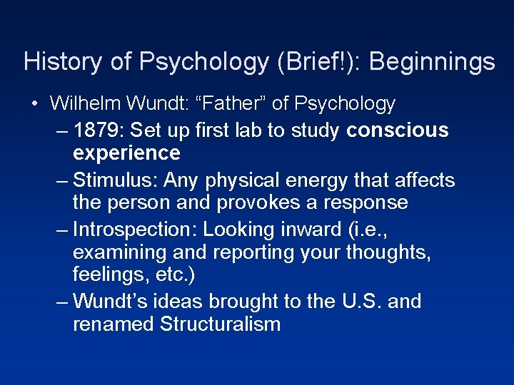 "History of Psychology (Brief!): Beginnings • Wilhelm Wundt: ""Father"" of Psychology – 1879: Set"