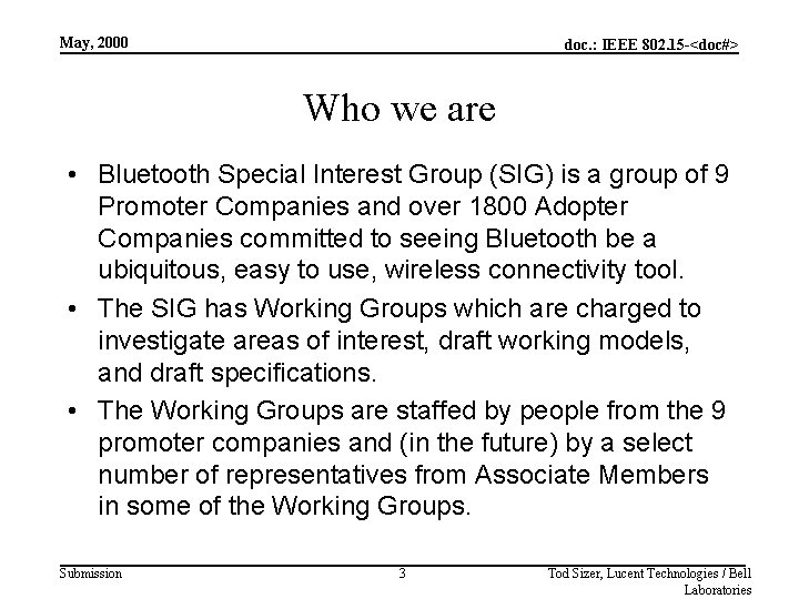 May, 2000 doc. : IEEE 802. 15 -<doc#> Who we are • Bluetooth Special