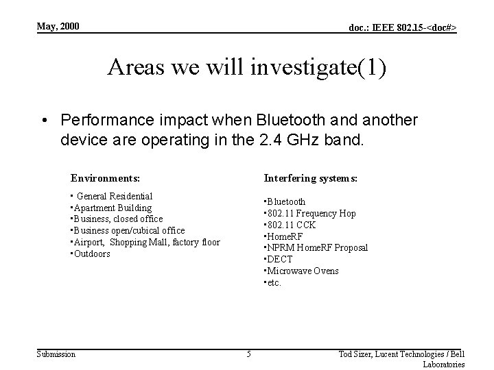 May, 2000 doc. : IEEE 802. 15 -<doc#> Areas we will investigate(1) • Performance