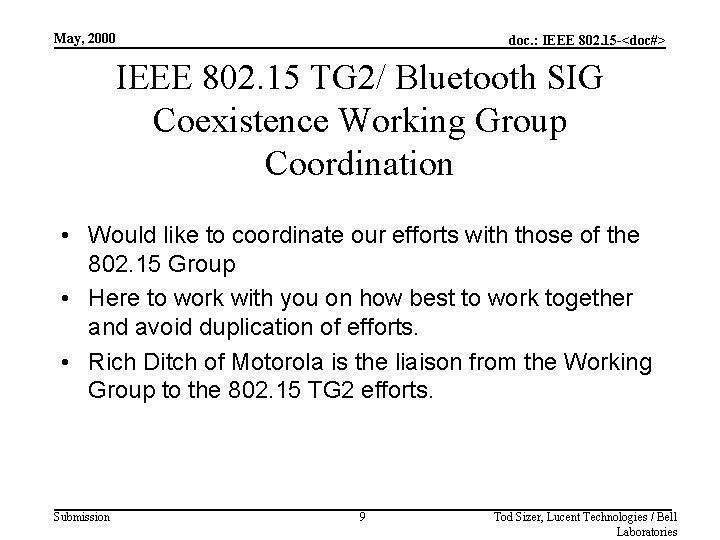 May, 2000 doc. : IEEE 802. 15 -<doc#> IEEE 802. 15 TG 2/ Bluetooth