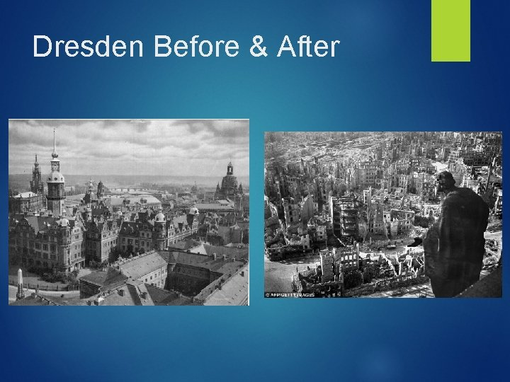 Dresden Before & After