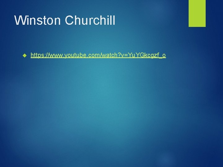Winston Churchill https: //www. youtube. com/watch? v=Yu. YGkcgzf_o
