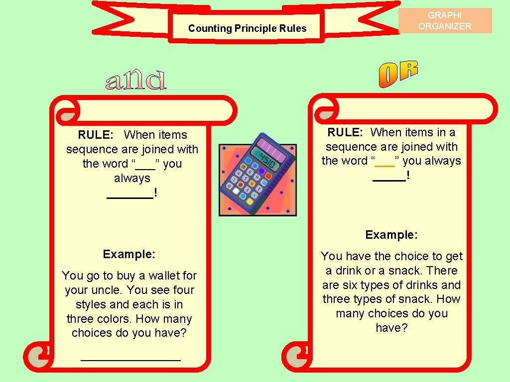 GRAPHI ORGANIZER Counting Principle Rules RULE: When items sequence are joined with sequence are