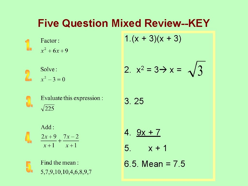 Five Question Mixed Review--KEY 1. (x + 3) 2. x 2 = 3 x