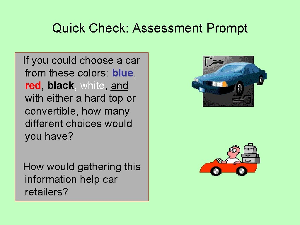 Quick Check: Assessment Prompt If you could choose a car from these colors: blue,