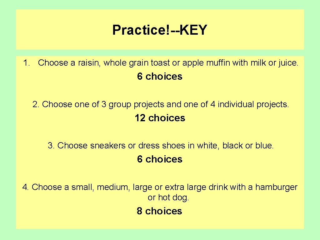 Practice!--KEY 1. Choose a raisin, whole grain toast or apple muffin with milk or