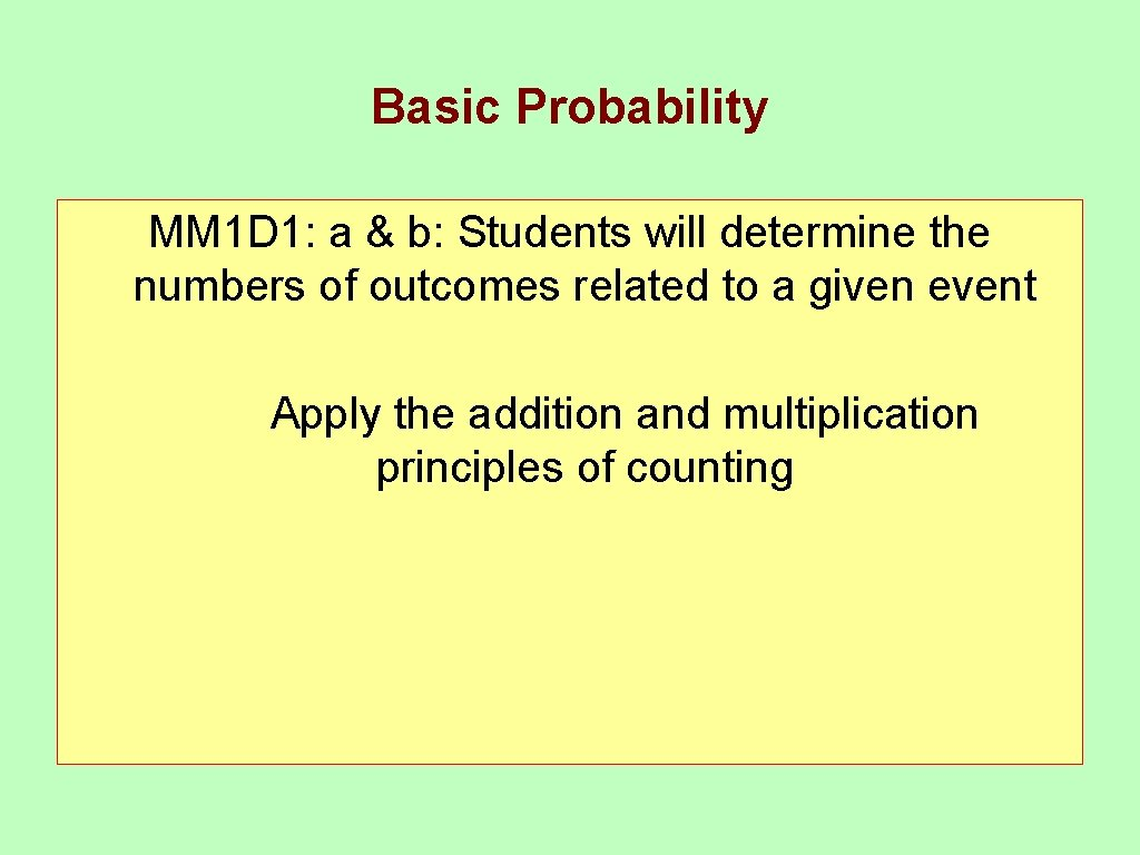 Basic Probability MM 1 D 1: a & b: Students will determine the numbers