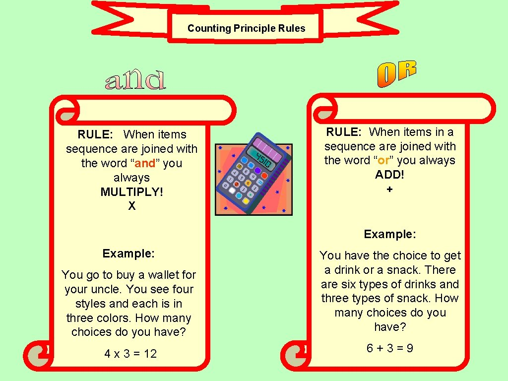 Counting Principle Rules RULE: When items sequence are joined with sequence are joined the