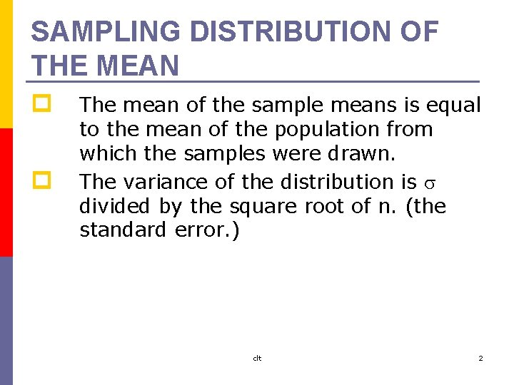 SAMPLING DISTRIBUTION OF THE MEAN p p The mean of the sample means is