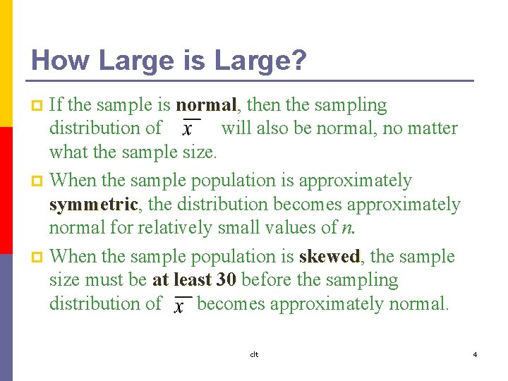 How Large is Large? If the sample is normal, normal then the sampling distribution