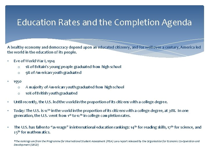 Education Rates and the Completion Agenda A healthy economy and democracy depend upon an