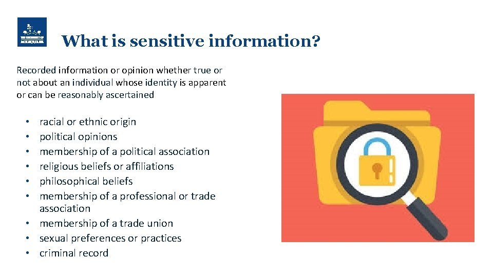 What is sensitive information? Recorded information or opinion whether true or not about an