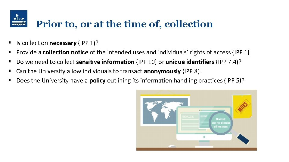Prior to, or at the time of, collection § § § Is collection necessary
