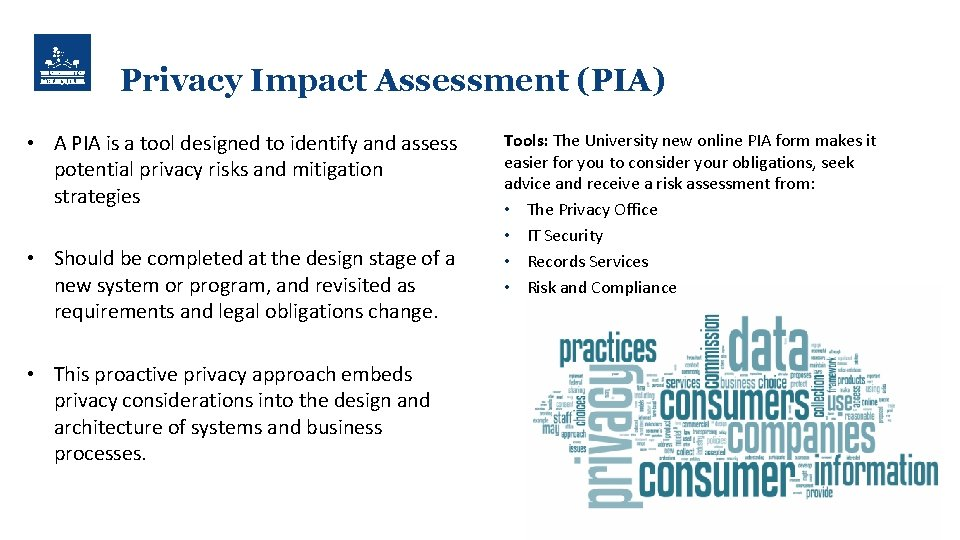 Privacy Impact Assessment (PIA) • A PIA is a tool designed to identify and