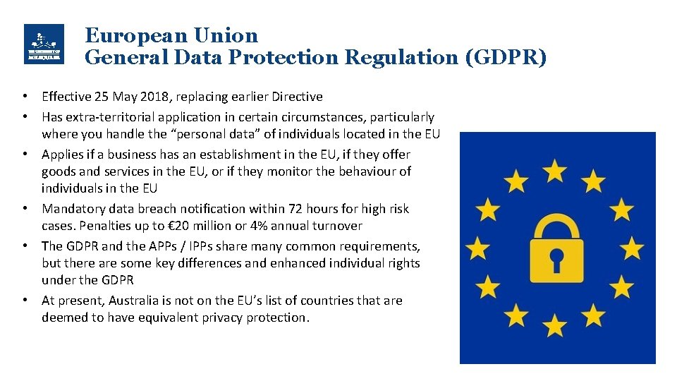 European Union General Data Protection Regulation (GDPR) • Effective 25 May 2018, replacing earlier