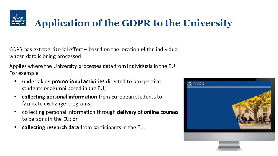 Application of the GDPR to the University GDPR has extraterritorial effect – based on