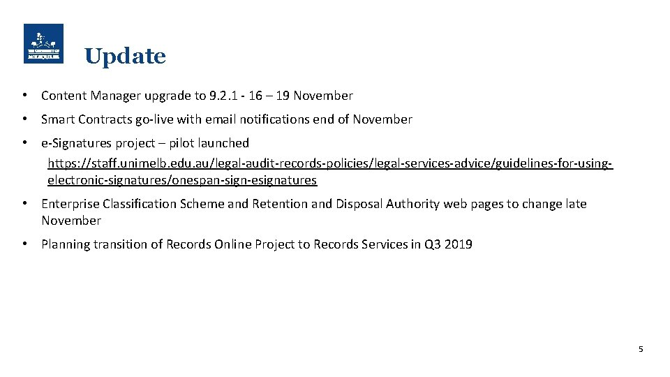 Update • Content Manager upgrade to 9. 2. 1 - 16 – 19 November