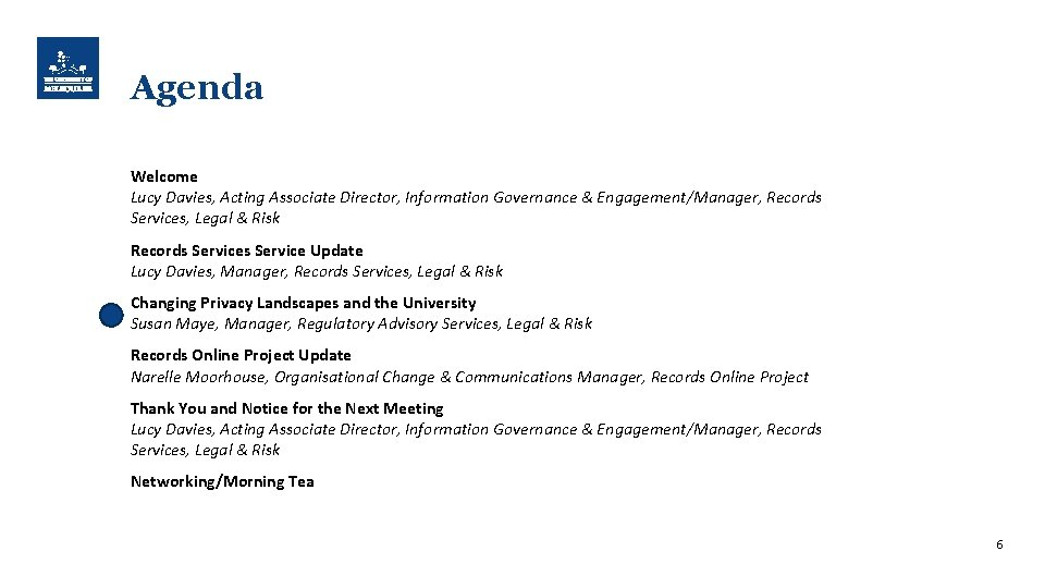 Agenda Welcome Lucy Davies, Acting Associate Director, Information Governance & Engagement/Manager, Records Services, Legal