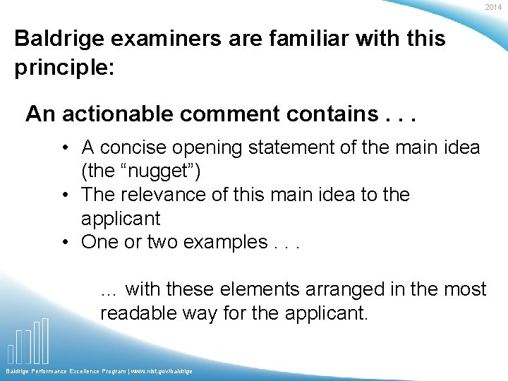 2014 Baldrige examiners are familiar with this principle: An actionable comment contains. . .