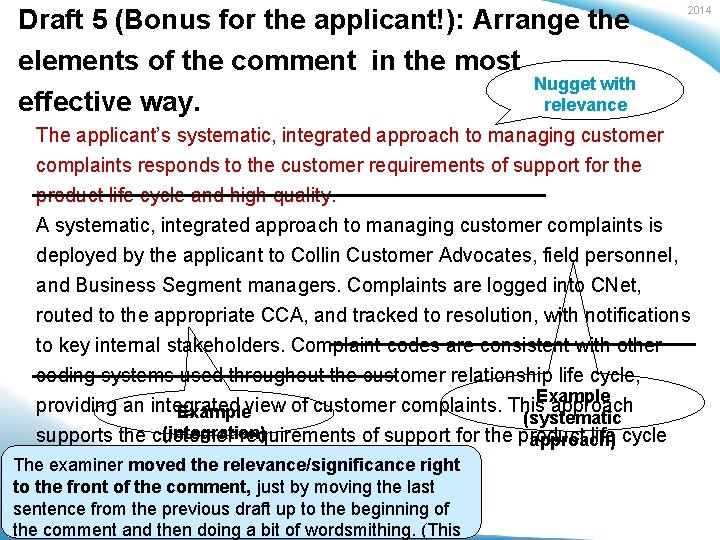 Draft 5 (Bonus for the applicant!): Arrange the elements of the comment in the