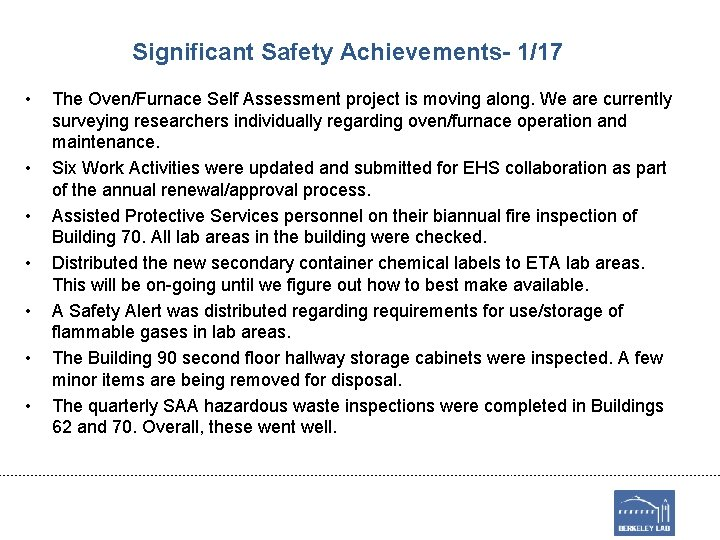 Significant Safety Achievements- 1/17 • • The Oven/Furnace Self Assessment project is moving along.