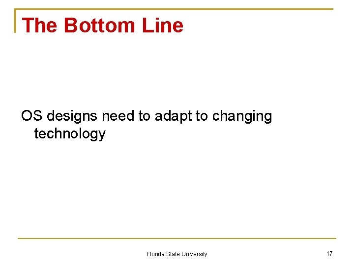 The Bottom Line OS designs need to adapt to changing technology Florida State University