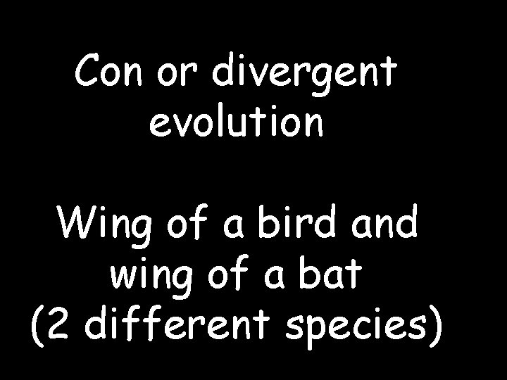 Con or divergent evolution Wing of a bird and wing of a bat (2
