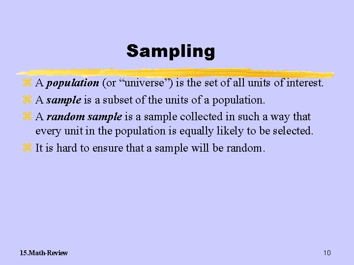 """Sampling z A population (or """"universe"""") is the set of all units of interest."""
