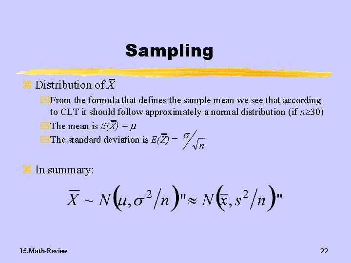 Sampling z Distribution of X y From the formula that defines the sample mean