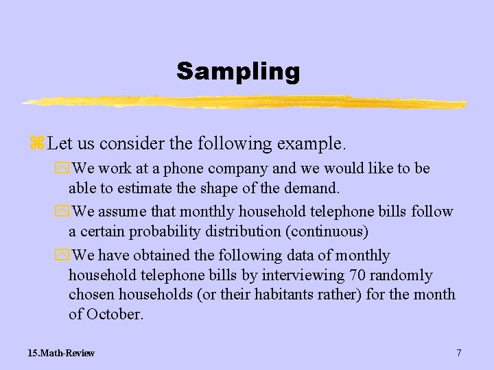 Sampling z Let us consider the following example. y. We work at a phone