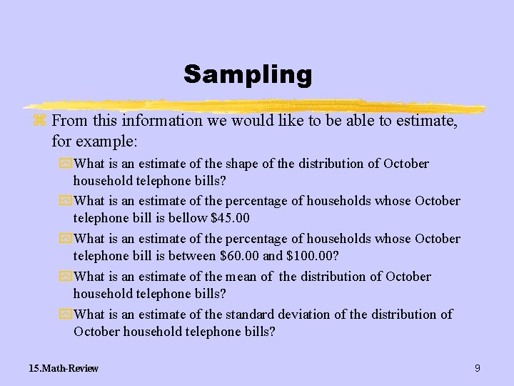 Sampling z From this information we would like to be able to estimate, for