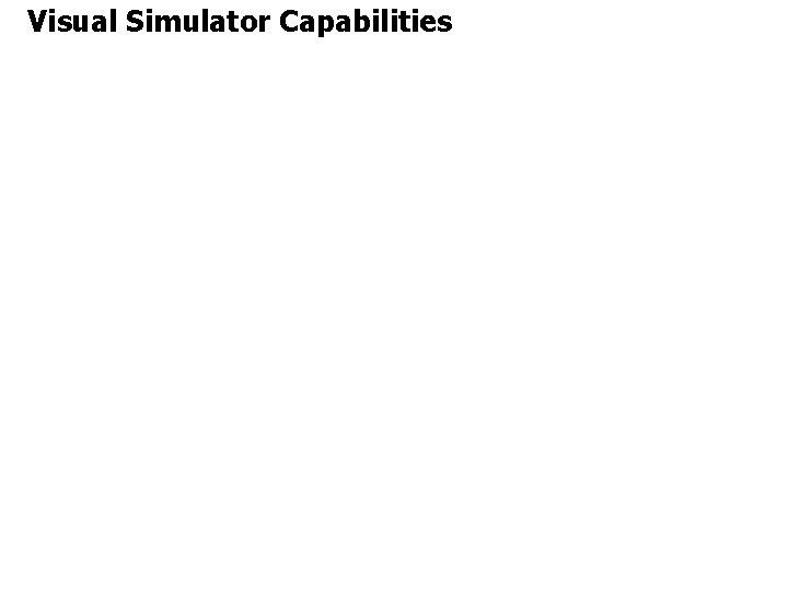 Visual Simulator Capabilities