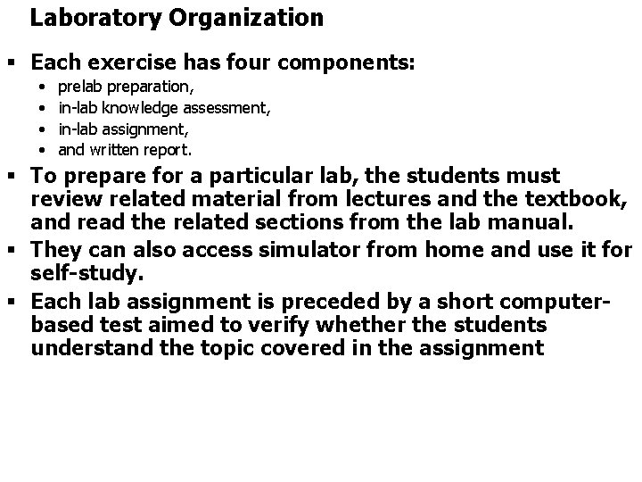 Laboratory Organization § Each exercise has four components: • • prelab preparation, in-lab knowledge