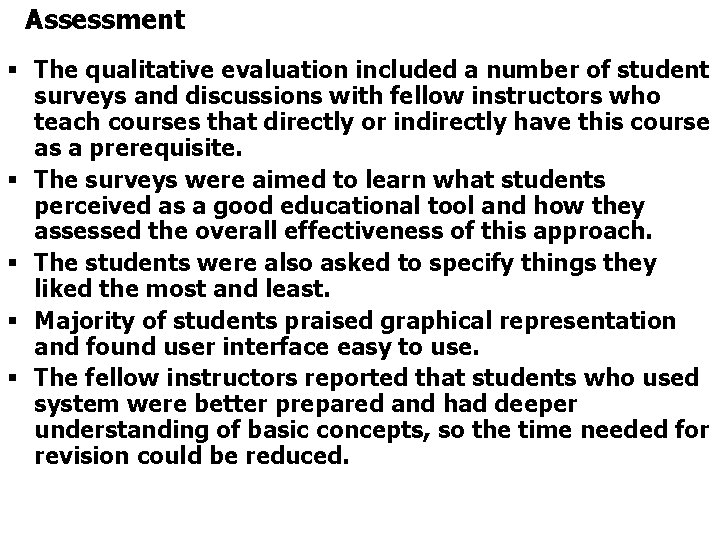 Assessment § The qualitative evaluation included a number of student surveys and discussions with