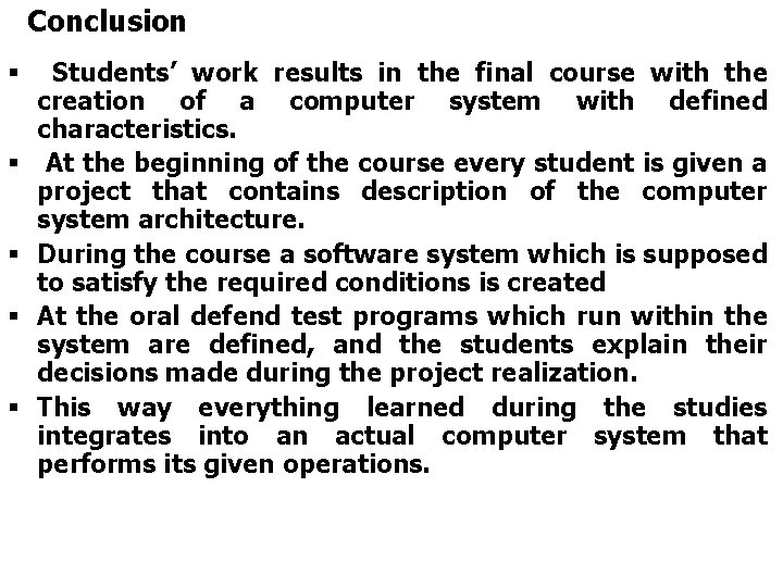 Conclusion § § § Students' work results in the final course with the creation